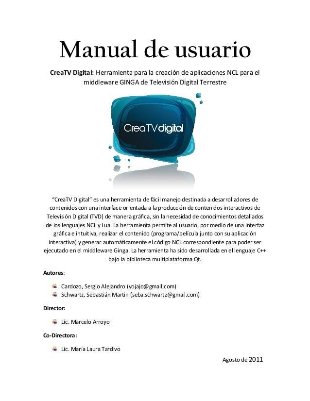 Manual de usuario CreaTV Digital: Herramienta para la creación de aplicaciones NCL para el middleware GINGA de Televisión ...