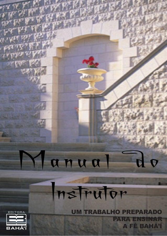 Manual do Instrutor  UM TRABALHO PREPARADO PARA ENSINAR A FÉ BAHÁ'Í