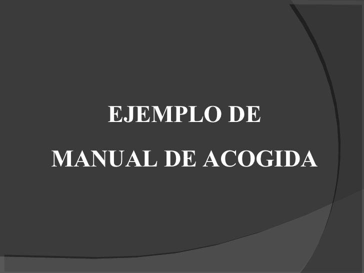 EJEMPLO DE  MANUAL DE ACOGIDA