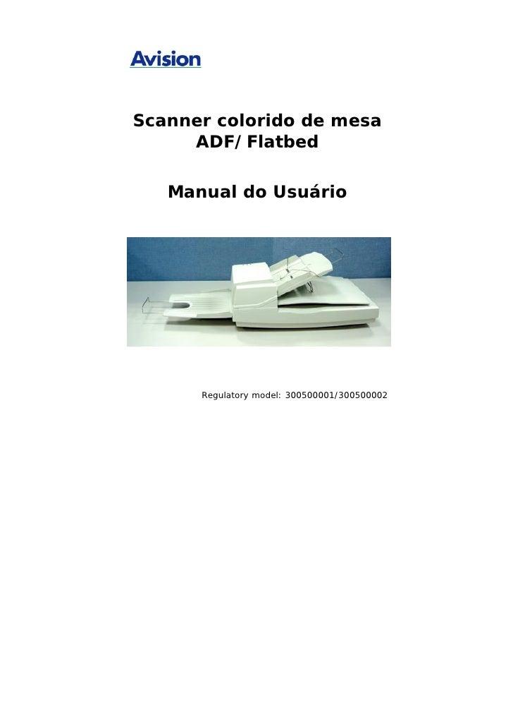 Scanner colorido de mesa      ADF/Flatbed     Manual do Usuário           Regulatory model: 300500001/300500002