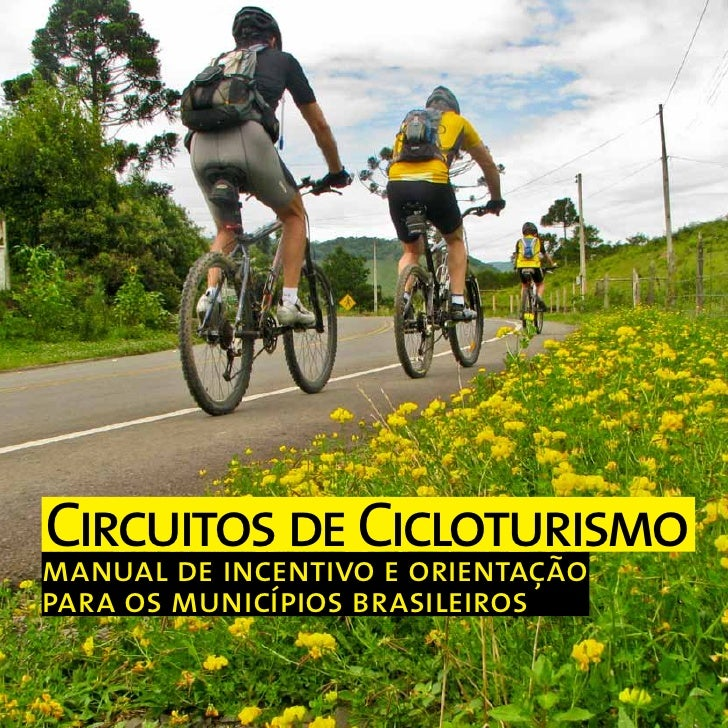 Circuitos de Cicloturismomanual de incentivo e orientaçãopara os municípios brasileiros