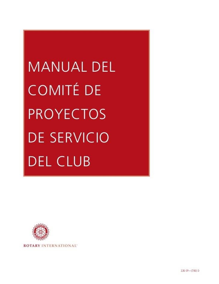 MANUAL DEL COMITÉ DE PROYECTOS DE SERVICIO DEL CLUB                   226-SP—(706) D
