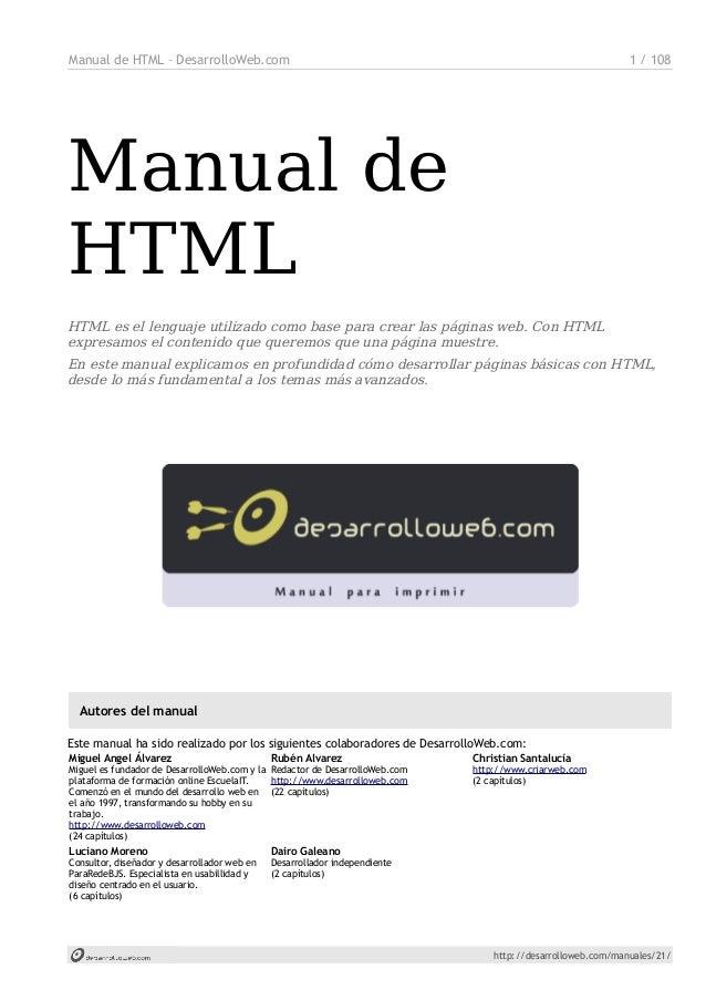 Manual de HTML – DesarrolloWeb.com 1 / 108 Manual de HTML HTML es el lenguaje utilizado como base para crear las páginas w...
