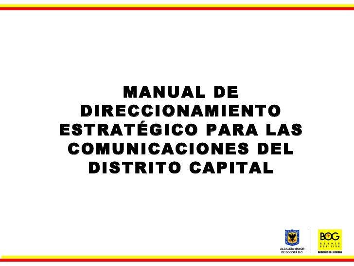MANUAL DE DIRECCIONAMIENTO ESTRATÉGICO PARA LAS COMUNICACIONES DEL DISTRITO CAPITAL