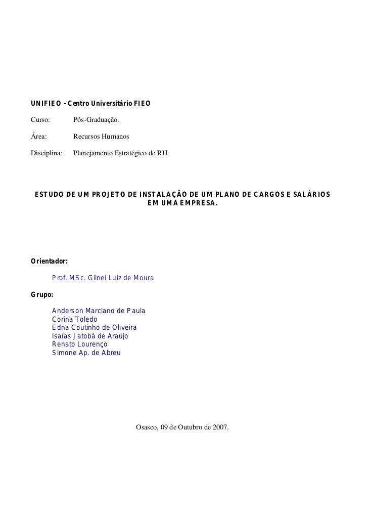 UNIFIEO - Centro Universitário FIEO  Curso:         Pós-Graduação.  Área:          Recursos Humanos  Disciplina:    Planej...