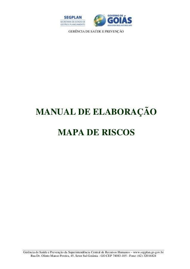 GERÊNCIA DE SAÚDE E PREVENÇÃO  MANUAL DE ELABORAÇÃO  MAPA DE RISCOS  Gerência de Saúde e Prevenção da Superintendência Cen...