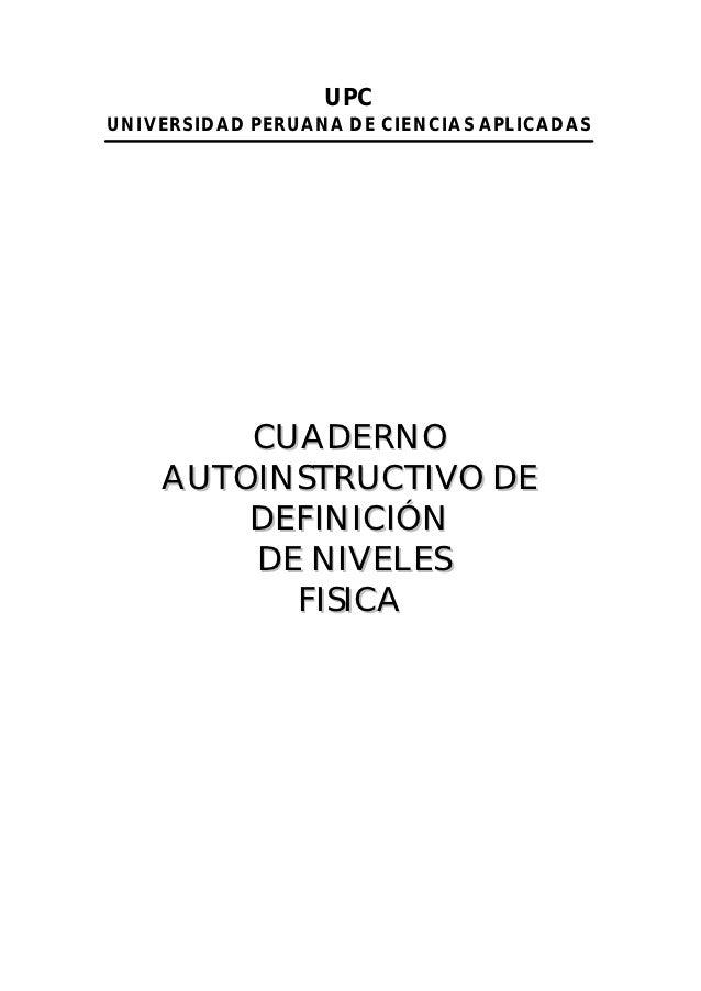 UPCUNIVERSIDAD PERUANA DE CIENCIAS APLICADAS        CUADERNO    AUTOINSTRUCTIVO DE        DEFINICIÓN        DE NIVELES    ...