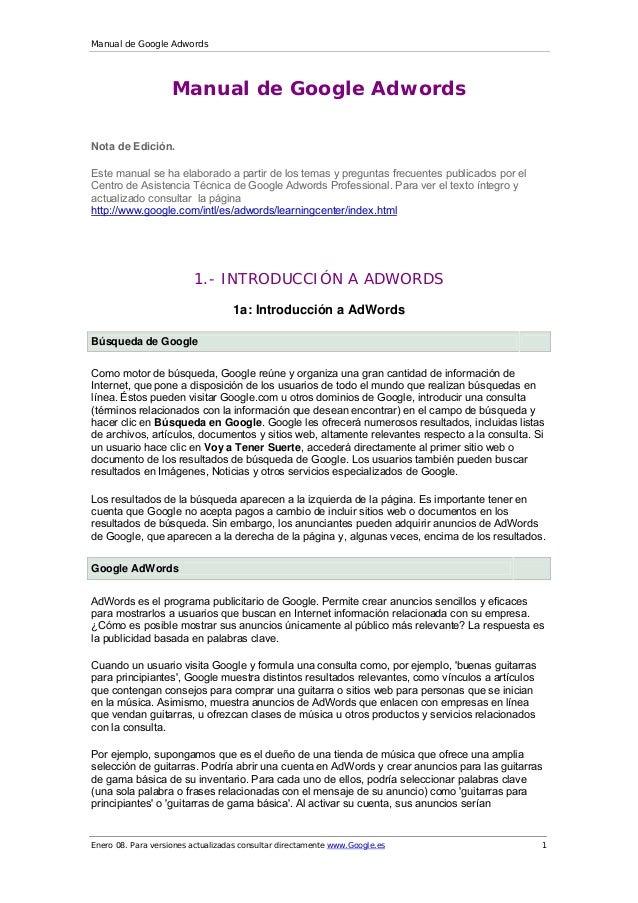 Manual de Google Adwords Enero 08. Para versiones actualizadas consultar directamente www.Google.es 1 Manual de Google Adw...