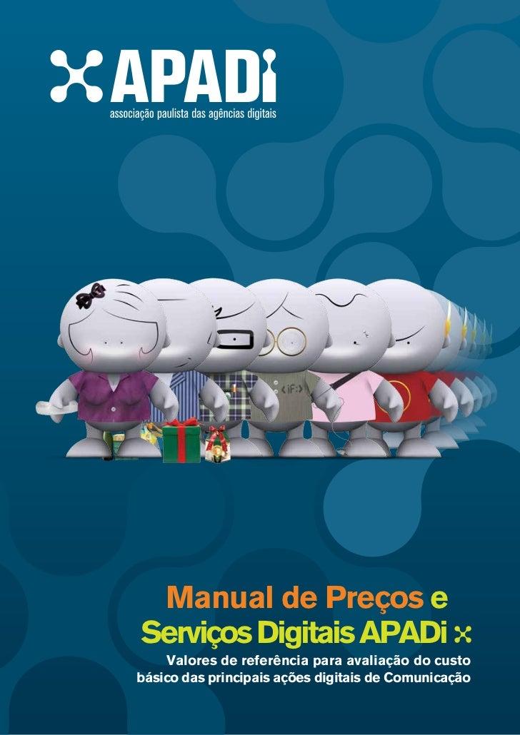 Manual de Preços eServiços Digitais APADi    Valores de referência para avaliação do custobásico das principais ações digi...