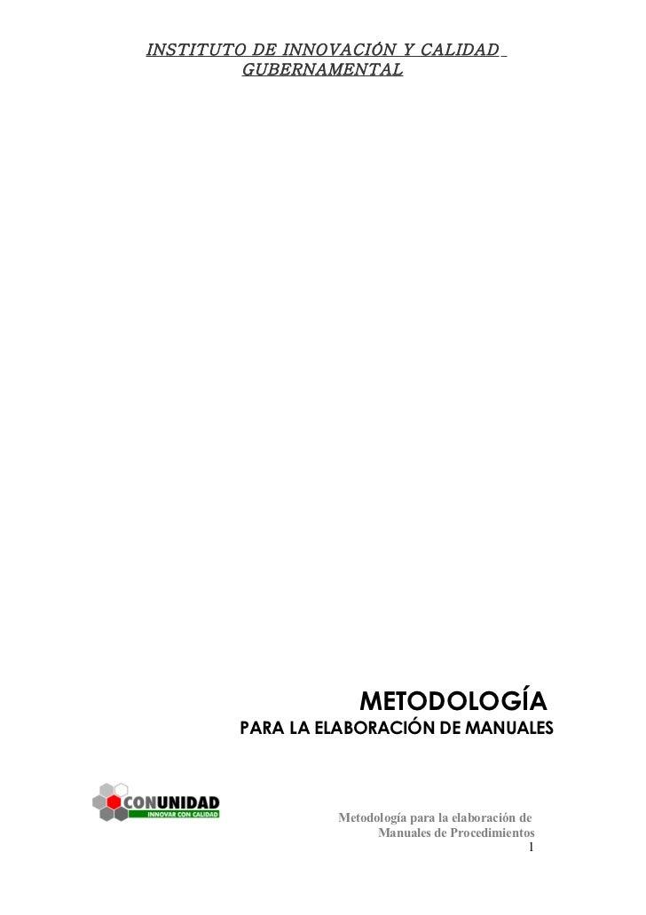 INSTITUTO DE INNOVACIÓN Y CALIDAD          GUBERNAMENTAL                          METODOLOGÍA         PARA LA ELABORACIÓN ...