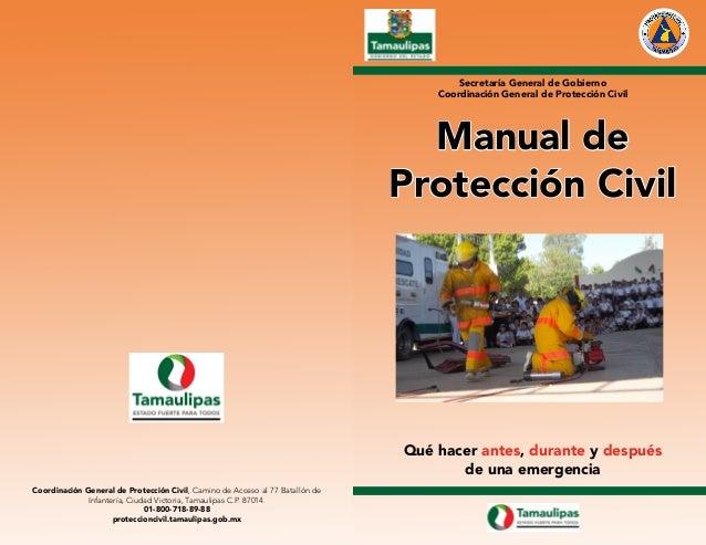 Manual de Protección Civil Secretaría General de Gobierno Coordinación General de Protección Civil Qué hacer antes, durant...