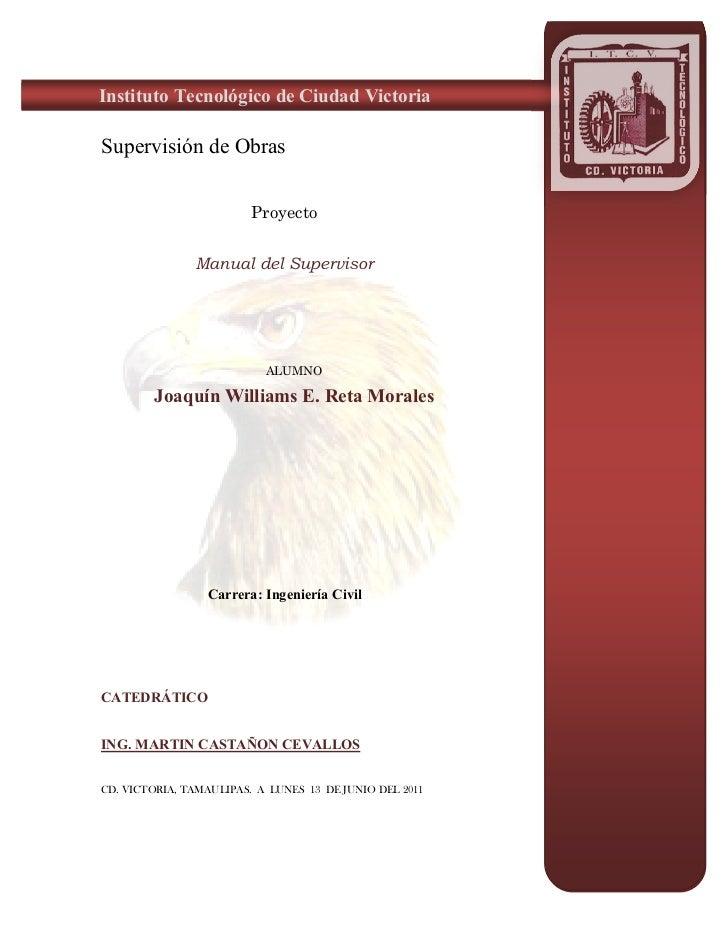 Instituto Tecnológico de Ciudad VictoriaSupervisión de Obras                         Proyecto               Manual del Sup...