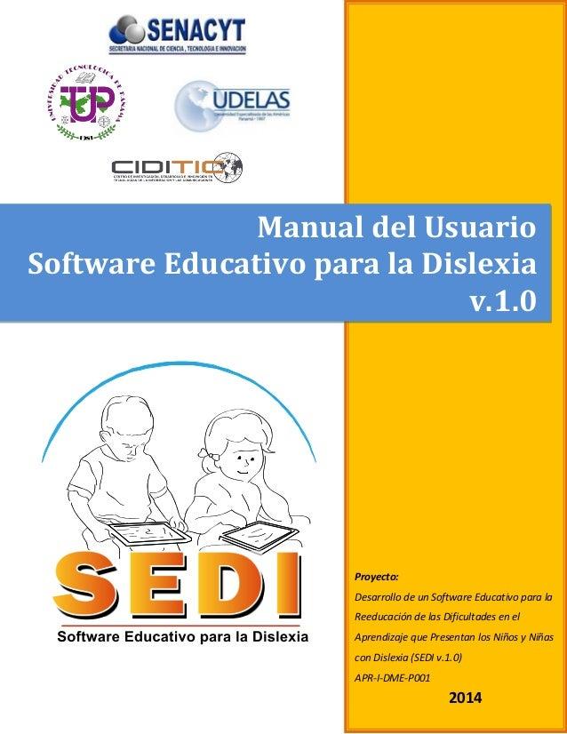 Manual del Usuario Software Educativo para la Dislexia v.1.0 Proyecto: Desarrollo de un Software Educativo para la Reeduca...