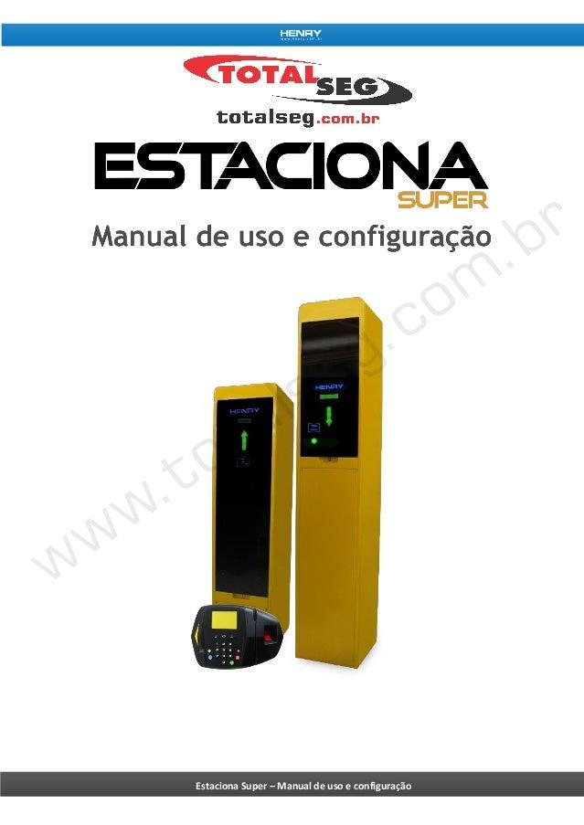 Estaciona Super – Manual de uso e configuração