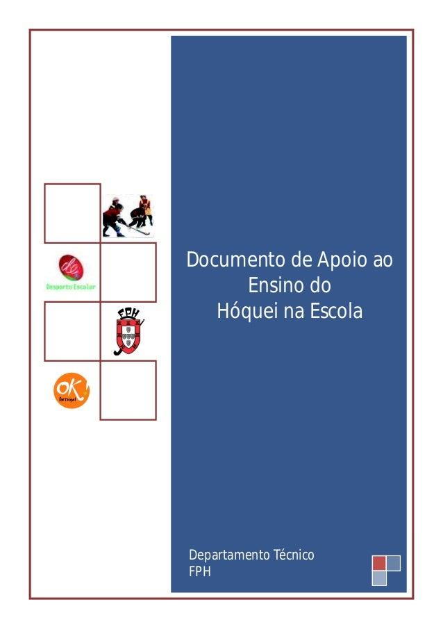Documento de Apoio ao Ensino do Hóquei na Escola Departamento Técnico FPH