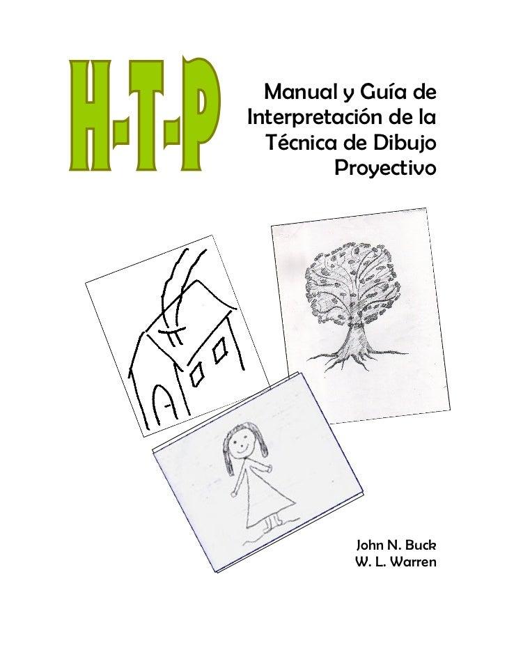Manual y Guía deInterpretación de la  Técnica de Dibujo         Proyectivo           John N. Buck           W. L. Warren
