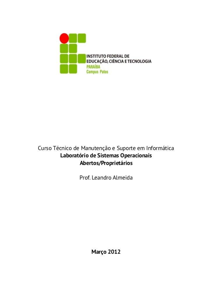Curso Técnico de Manutenção e Suporte em Informática        Laboratório de Sistemas Operacionais                Abertos/Pr...