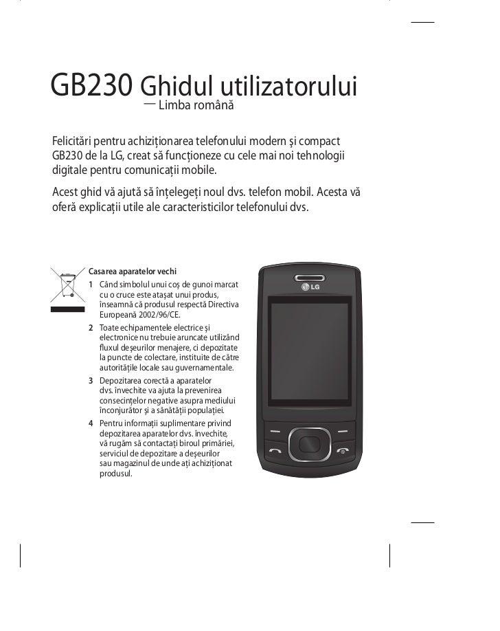 GB230 Ghidul utilizatorului      — Limba românăFelicitări pentru achiziţionarea telefonului modern şi compactGB230 de la L...