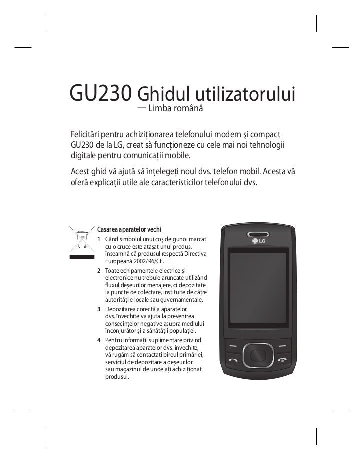 GU230 Ghidul utilizatorului      — Limba românăFelicitări pentru achiziţionarea telefonului modern şi compactGU230 de la L...
