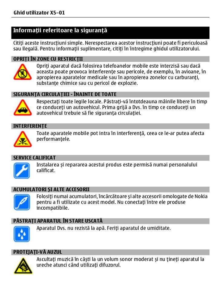 Ghid utilizator X5–01Informații referitoare la siguranțăCitiți aceste instrucțiuni simple. Nerespectarea acestor instrucți...