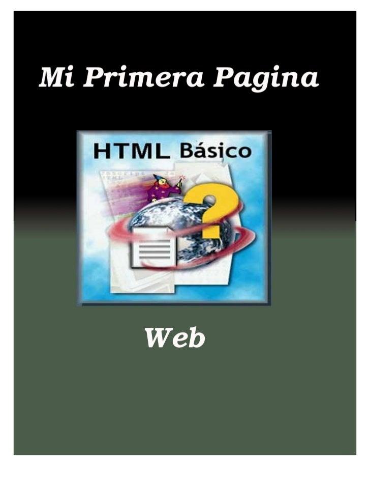 El código de mi primera.html:< HTML> <HEAD>  <TITLE>Mi primera pagina</TITLE> </HEAD> <BODY>  <CENTER><H1>Mi Primera pagin...