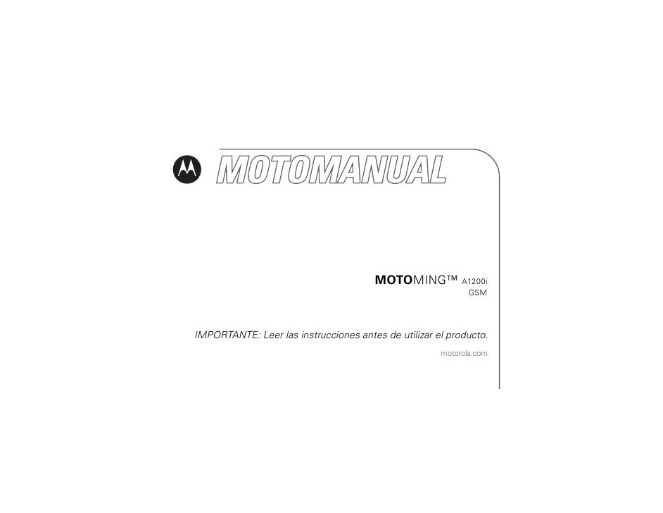 MOTOMING™ A1200i                                                              GSM     IMPORTANTE: Leer las instrucciones a...