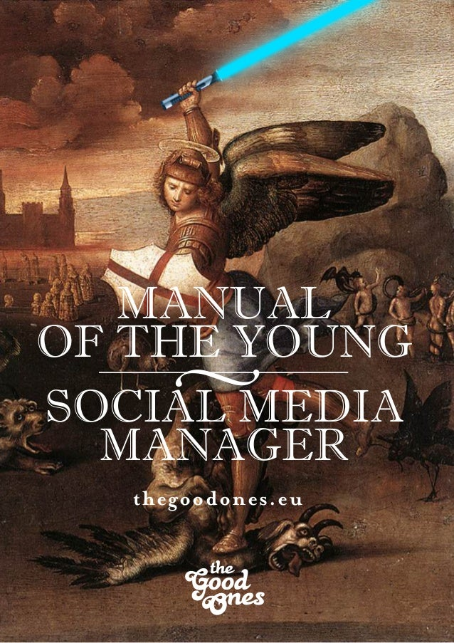 MANUALOF THE YOUNG     vSOCIAL MEDIA  MANAGER   thegoodones.eu