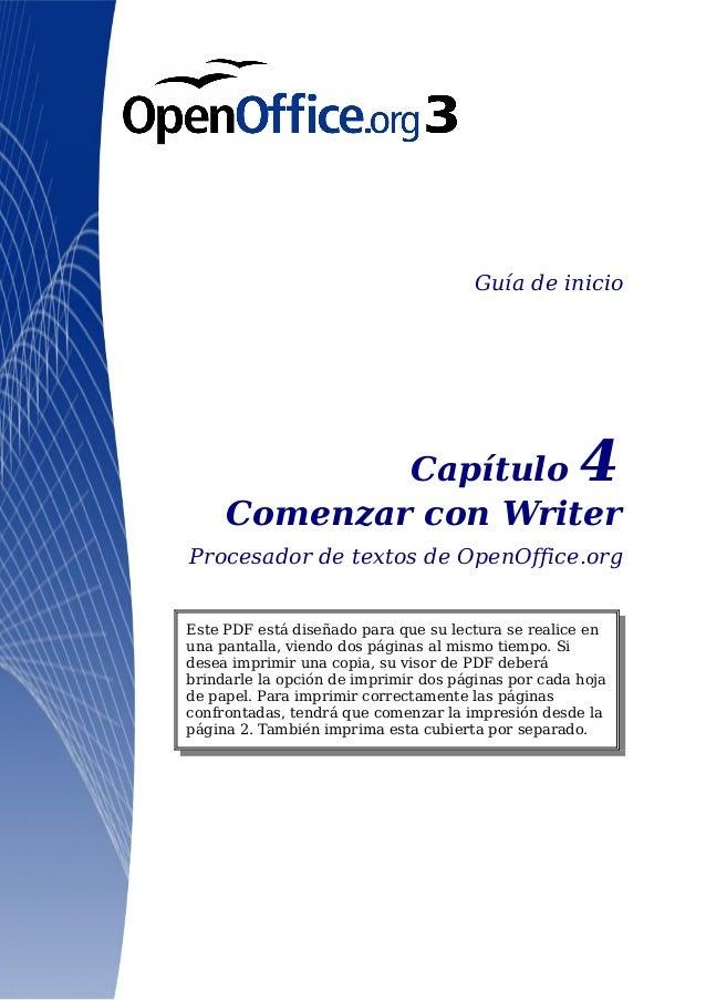 Guía de inicioCapítulo 4Comenzar con WriterProcesador de textos de OpenOffice.orgEste PDF está diseñado para que su lectur...