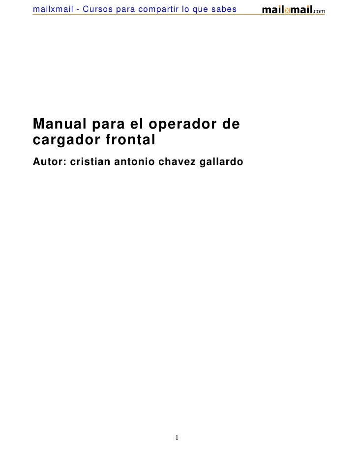mailxmail - Cursos para compartir lo que sabesManual para el operador decargador frontalAutor: cristian antonio chavez gal...