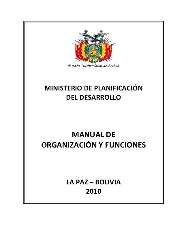 Estado Plurinacional de BoliviaMINISTERIO DE PLANIFICACIÓN      DEL DESARROLLO       MANUAL DEORGANIZACIÓN Y FUNCIONES    ...