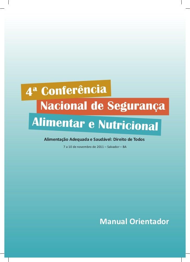 Alimentação Adequada e Saudável: Direito de Todos         7 a 10 de novembro de 2011 – Salvador – BA                      ...