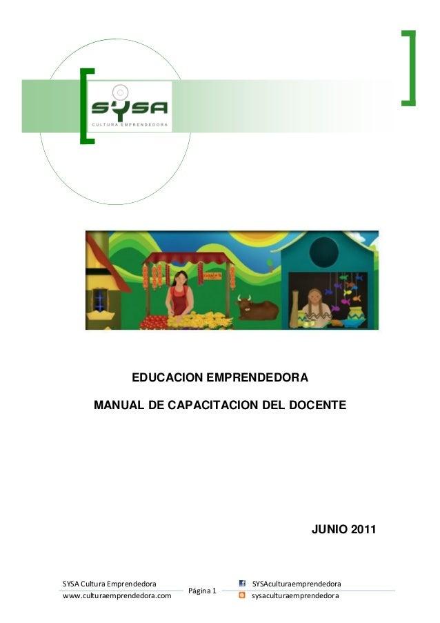 SYSA Cultura Emprendedora Página 1 SYSAculturaemprendedora www.culturaemprendedora.com sysaculturaemprendedora EDUCACION E...