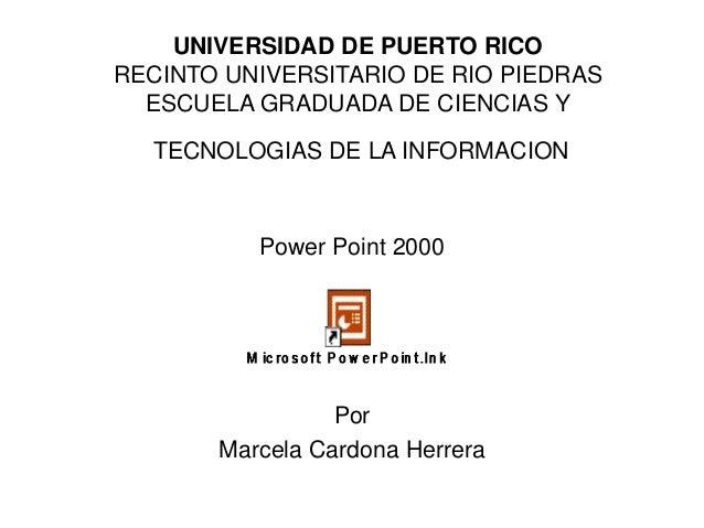 UNIVERSIDAD DE PUERTO RICO RECINTO UNIVERSITARIO DE RIO PIEDRAS ESCUELA GRADUADA DE CIENCIAS Y TECNOLOGIAS DE LA INFORMACI...