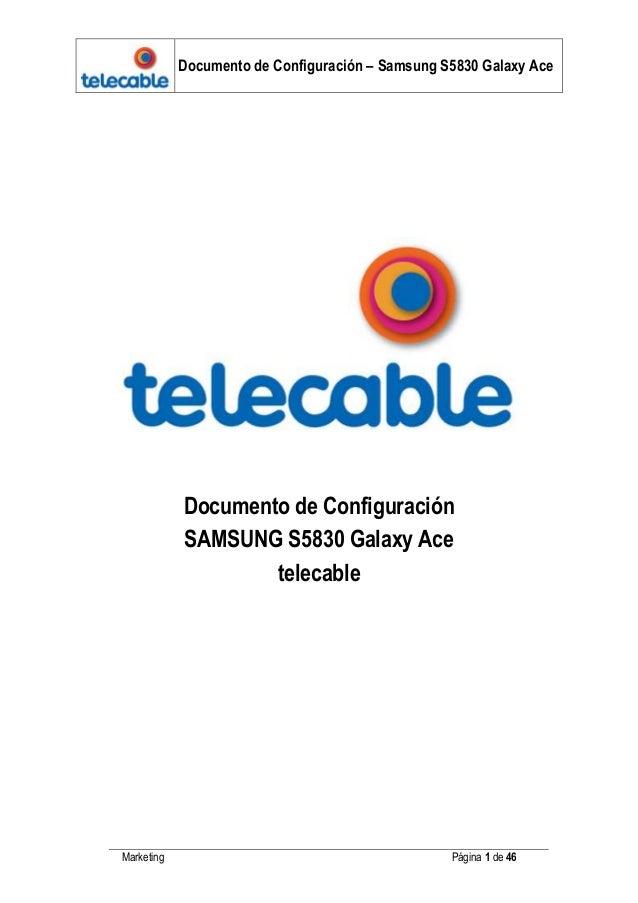 Documento de Configuración – Samsung S5830 Galaxy Ace Marketing Página 1 de 46 Documento de Configuración SAMSUNG S5830 Ga...