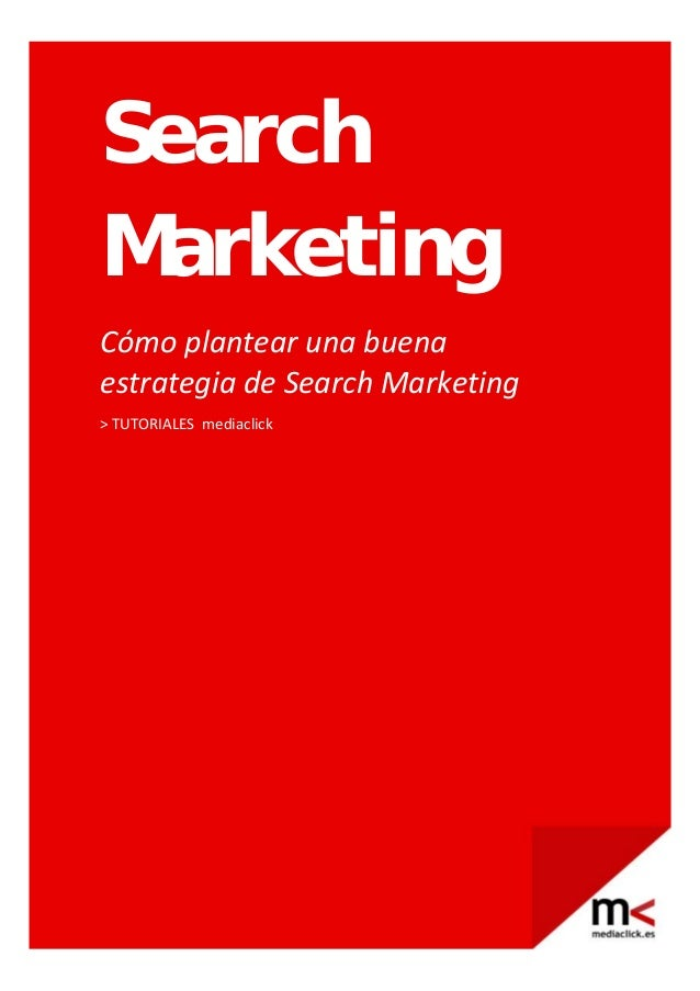 SearchMarketingCómo plantear una buena  estrategia de Search Marketing  > TUTORIALES  mediaclick