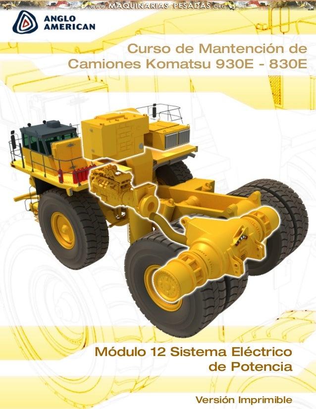 Módulo 12 Sistema Eléctrico de Potencia Curso de Mantención de Camiones Komatsu 930E - 830E Versión Imprimible