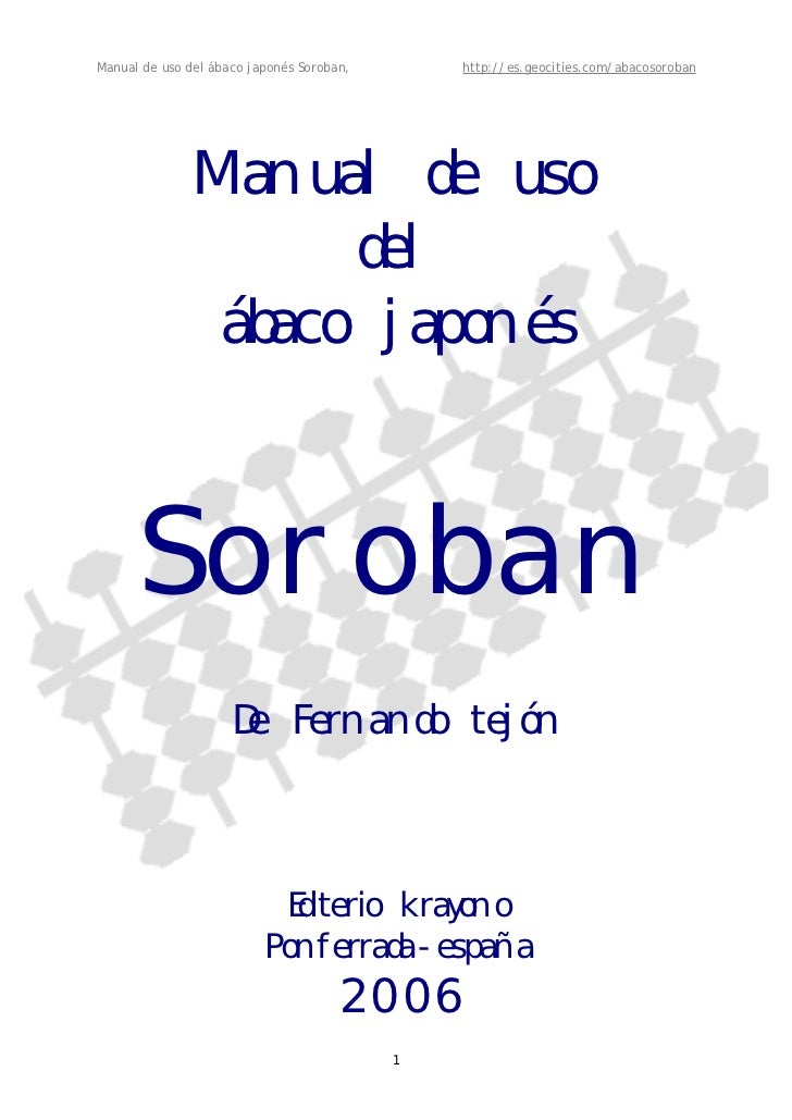 Manual de uso del ábaco japonés Soroban,       http://es.geocities.com/abacosoroban               Manual de uso           ...