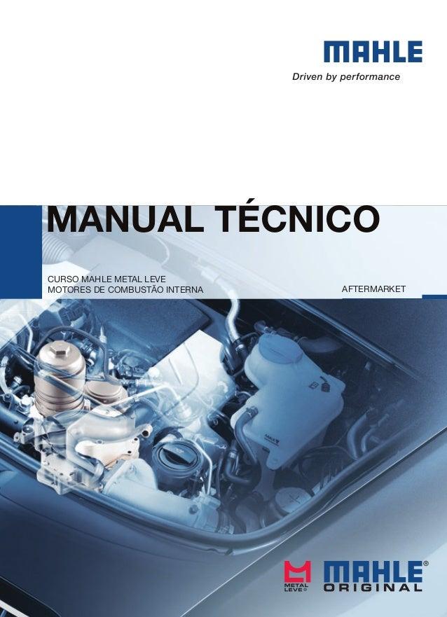 Manual técnico  AFTERMARKET  CuRso MAHLE METAL LEvE  MoToREs dE CoMbusTão InTERnA