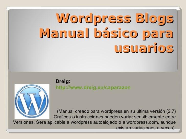 Wordpress Blogs Manual básico para usuarios (Manual creado para wordpress en su última versión (2.7) Gráficos o instruccio...