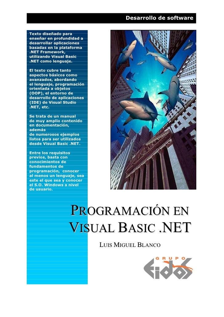 Desarrollo de software  Texto diseñado para enseñar en profundidad a desarrollar aplicaciones basadas en la plataforma .NE...