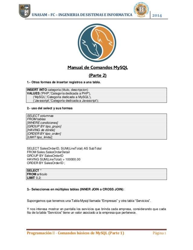UNASAM – FC – INGENIERIA DE SISTEMAS E INFORMATICA  2014  Manual de Comandos MySQL (Parte 2) 1.- Otras formas de insertar ...