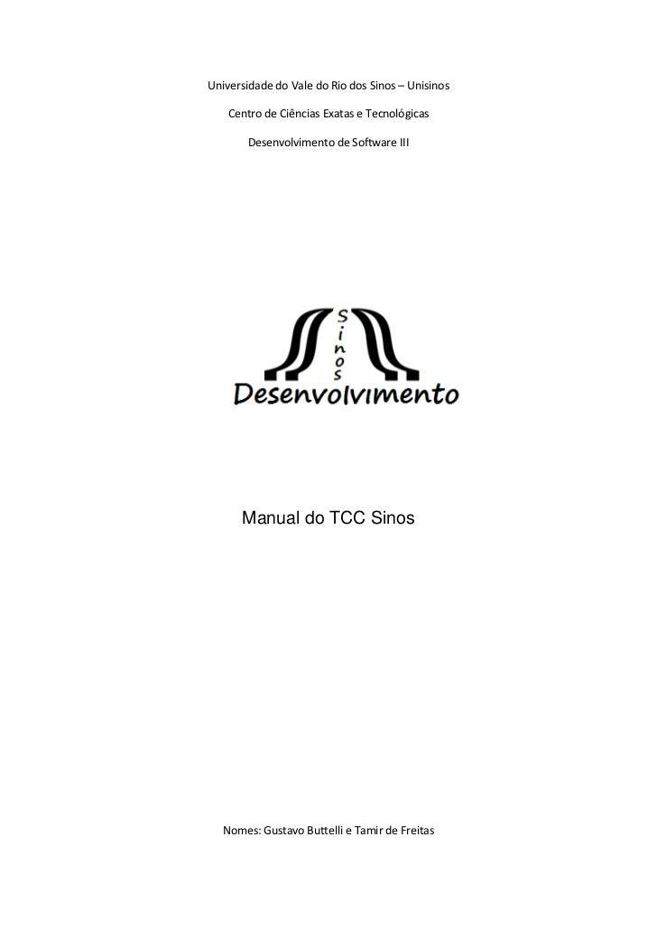 Universidade do Vale do Rio dos Sinos – Unisinos<br />Centro de Ciências Exatas e Tecnológicas<br />Desenvolvimento de Sof...