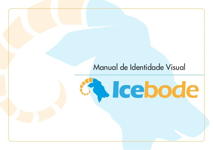 Manual de Identidade VisualIcebode | Manual de Identidade Visual 																		 1
