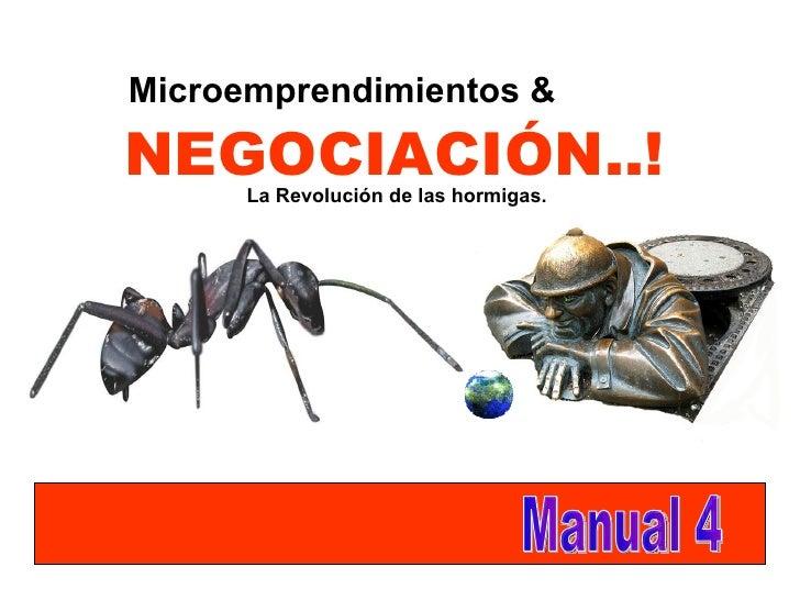 NEGOCIACIÓN..! La Revolución de las hormigas. Manual 4 Microemprendimientos &