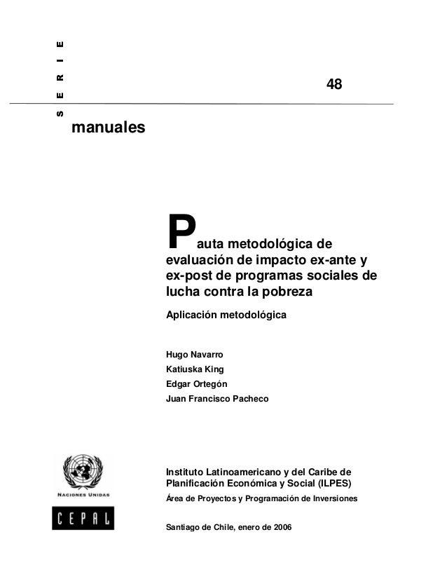 Pauta metodológica de evaluación de impacto ex-ante y ex-post de programas sociales de lucha contra la pobreza Aplicación ...