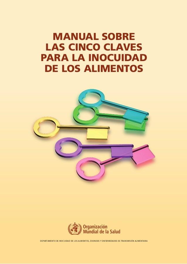 Manual sobre las cinco clavespara la inocuidad de los alimentosDepartamento de Inocuidad de los Alimentos, Zoonosis y Enfe...