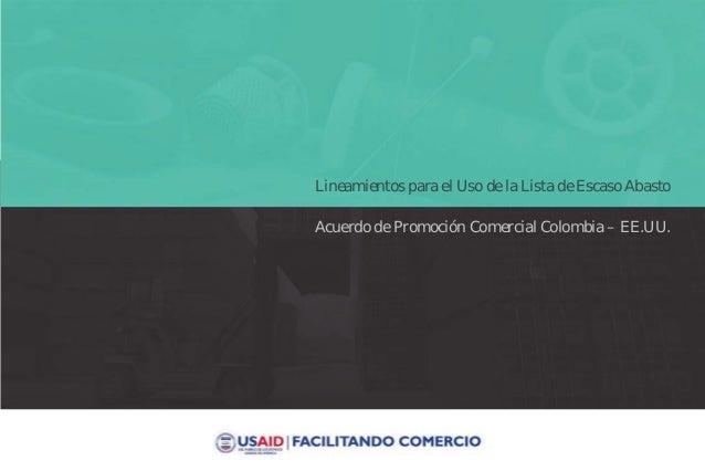 Lineamientos para el Uso de la Lista de Escaso Abasto Acuerdo de Promoción Comercial Colombia – EE.UU.