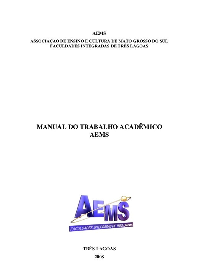 1  AEMS ASSOCIAÇÃO DE ENSINO E CULTURA DE MATO GROSSO DO SUL FACULDADES INTEGRADAS DE TRÊS LAGOAS  MANUAL DO TRABALHO ACAD...