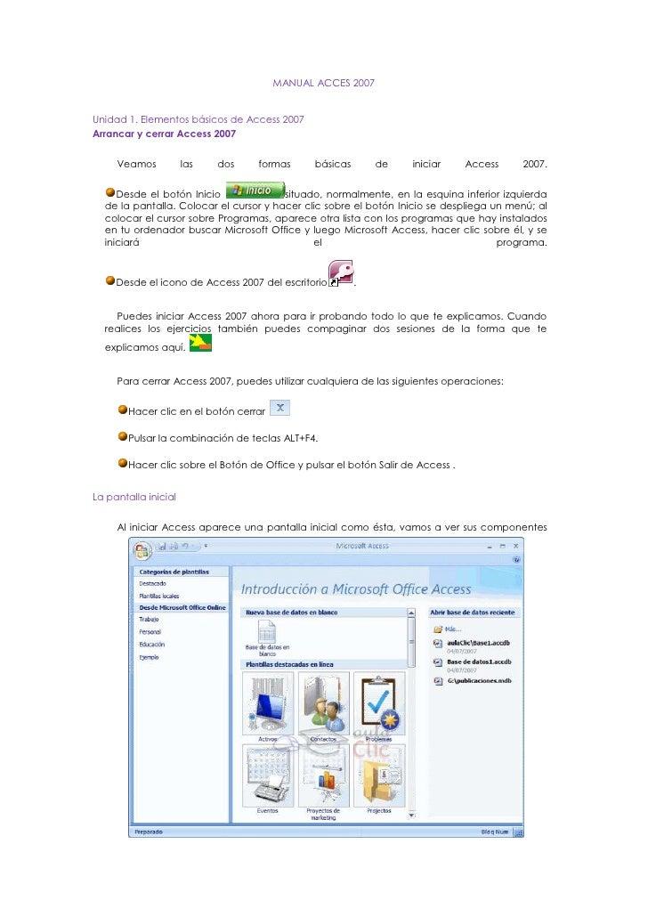 MANUAL ACCES 2007<br />Unidad 1.Elementos básicos de Access 2007<br />Arrancar y cerrar Access 2007 <br />Veamos las dos...
