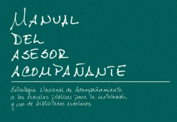 Esta edición de Manual del Acompañante, estuvo a cargode la Dirección General de Materiales Educativos de laSubsecretaría ...